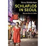 """Schlaflos in Seoul: Korea f�r ein Jahrvon """"Vera Hohleiter"""""""