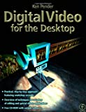 echange, troc Ken Pender - Digital Video for the Desktop