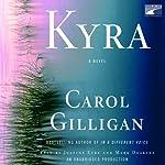 Kyra: A Novel   Carol Gilligan