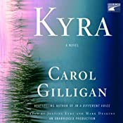 Kyra: A Novel | [Carol Gilligan]