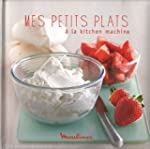 Mes petits plats � la kitchen machine