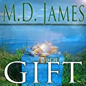 The Gift: Nelson Estates Series Audiobook by M.D. James Narrated by Jack Wells