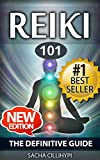 Reiki: The Definitive Guide: Increase Energy, Improve Health and Feel Great with Reiki Healing