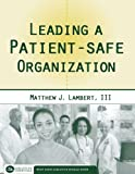 img - for Leading A Patient-Safe Organization (Executive Essentials) book / textbook / text book