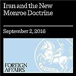 Iran and the New Monroe Doctrine | Ilan Berman