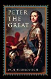 Peter the Great (Critical Issues in World and International History) [Paperback] [2002] First Edition Ed. Paul Bushkovitch