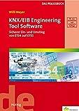 KNX/EIB Engineering Tool Software. Sicherer Ein- und Umstieg von ETS4 auf ETS5