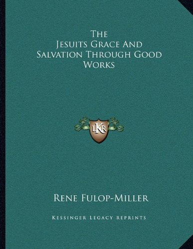 The Jesuits Grace and Salvation Through Good Works