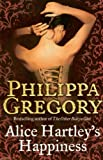 Alice Hartley's Happiness (0006514650) by Gregory, Philippa