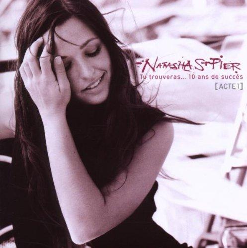 Natasha St-Pier - Tu Trouveras: 10 Ans De Succes - Zortam Music
