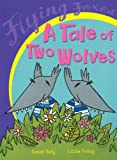 A Tale of Two Wolves (Flying Foxes)