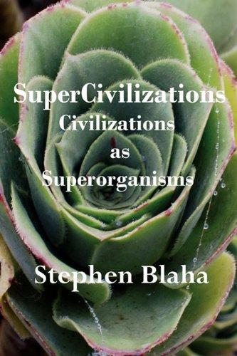 Supercivilizations: Civilizations as Superorganisms