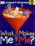 What Makes Me Me? Robert Winston