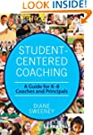 Student-Centered Coaching: A Guide fo...