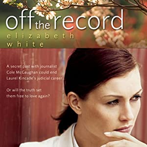 Off the Record | [Elizabeth White]
