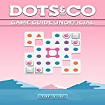 Dots & Co Game Guide Unofficial | The Yuw