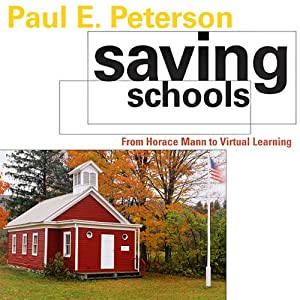 Saving Schools: From Horace Mann to Virtual Learning Audiobook