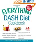 The Everything DASH Diet Cookbook: Lo...