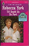 Till Death Us Do Part (43 Light Street, Book 11) (Harlequin Intrigue Series #318) (0373223188) by Rebecca York