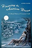 img - for Financing the American Dream: A Cultural History of Consumer Credit (Princeton Paperbacks) by Calder, Lendol (2001) Paperback book / textbook / text book