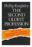 The Second Oldest Profession : The Spy As Bureaucrat, Patriot, Fantasist and Whore Phillip Knightley
