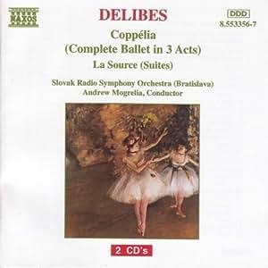 Delibes: Coppélia (complete in three acts) / La Source (suites)