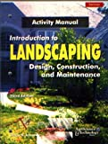 Introduction to Landscaping Design, Construction, and Maintenance (Activity Manual)