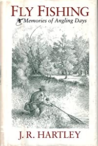 Fly Fishing: Memories of Angling Days by HarperPerennial