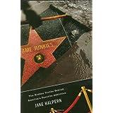 Fame Junkies: The Hidden Truths Behind America's Favorite Addiction ~ Jake Halpern