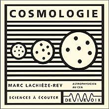 Cosmologie Discours Auteur(s) : Marc Lachièze-Rey Narrateur(s) : Marc Lachièze-Rey
