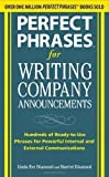 img - for Perfect Phrases for Writing Company Announcements: Hundreds of Ready-to-Use Phrases for Powerful Internal and External Communications (Perfect Phrases Series) by Diamond, Harriet, Diamond, Linda Eve published by McGraw-Hill Professional (2010) book / textbook / text book