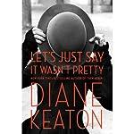 Let's Just Say It Wasn't Pretty | Diane Keaton