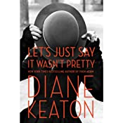 Let's Just Say It Wasn't Pretty | [Diane Keaton]