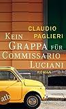 Kein Grappa f�r Commissario Luciani: Roman (Commisario Luciani 4)