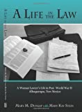 img - for A Life in the Law, A Woman Lawyer's Life in Post-World War II Albuquerque, New Mexico book / textbook / text book