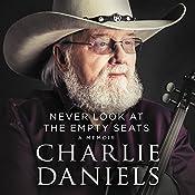 Never Look at the Empty Seats: A Memoir | [Charlie Daniels]