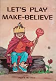img - for Let's play make-believe book / textbook / text book
