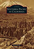 Southern Pacific in California (Images of Rail)