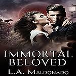 Immortal Beloved | L. A. Maldonado