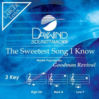 The Sweetest Song I Know (Goodman Revival Cd compare prices)