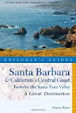 Search : Explorer&#39;s Guide Santa Barbara &amp; California&#39;s Central Coast: A Great Destination: Includes the Santa Ynez Valley &#40;Explorer&#39;s Great Destinations&#41;