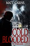 Cold Blooded: A Thriller