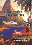 img - for FLIGHT OF THE SETTING SUN: The Life and Adventures of Captain Jake Martin book / textbook / text book