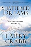 img - for Shattered Dreams: God's Unexpected Path to Joy book / textbook / text book