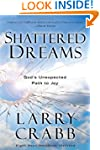Shattered Dreams: God's Unexpected Pa...