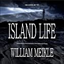 Island Life Audiobook by William Meikle Narrated by James Conlan