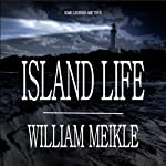 Island Life | William Meikle