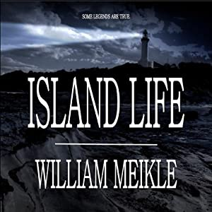 Island Life | [William Meikle]
