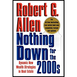 Nothing Down for the 2000s: Dynamic New Wealth Strategies in Real Estate | [Robert G. Allen]