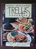 Marcel Desaulniers the Trellis Cookbook (0962713422) by Desaulniers, Marcel